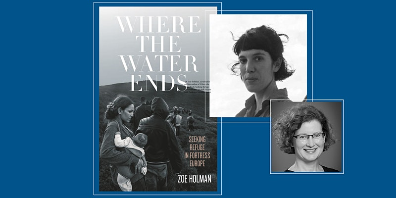 Image for Seeking Refuge in Fortress Europe: Zoe Holman in Conversation with Michelle Foster (Video Available)