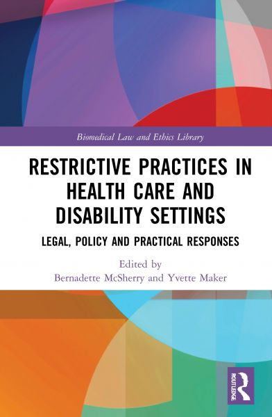 Book Cover. Restrictive Practices in Health Care and Disability Settings. Legal, Policy and Practical Responses.